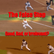The False Step in Base Stealing