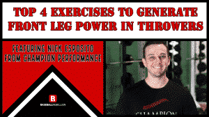 Top 4 Exercises to Generate Front Leg Power in Throwers