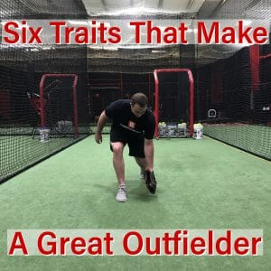 Six Traits that make a great outfielder
