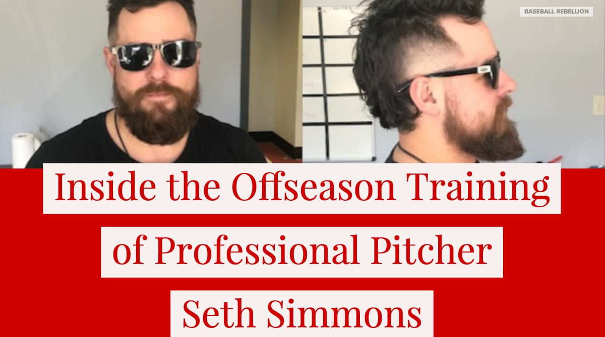 Seth Simmons: Case Study and Interview - Baseball Rebellion