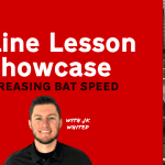 Online Lesson Showcase - Increasing Bat Speed