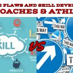 Practice Flaws and Skill Development for Coaches & Athletes