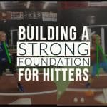 Building a Strong Foundation for Hitters