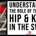 Understanding the Role of the Back Hip & Knee in the Swing