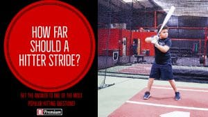 How Far Should a Hitter Stride