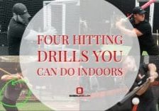 Four Hitting Drills You Can do Indoors