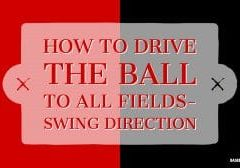 How to drive the ball to all fields